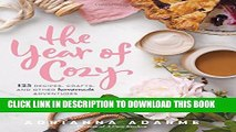 [PDF] The Year of Cozy: 125 Recipes, Crafts, and Other Homemade Adventures Popular Colection