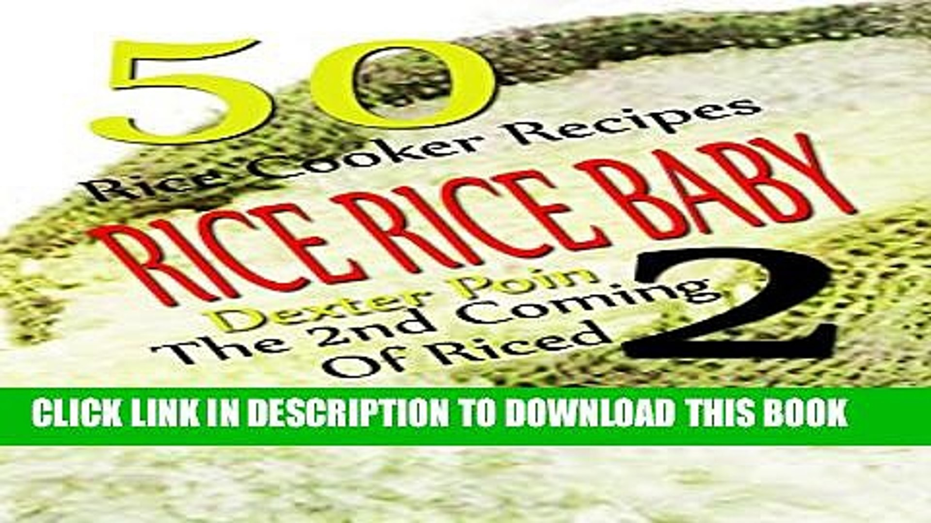 [PDF] RICE RICE BABY #2 - THE SECOND COMING OF RICED - 50 RICE COOKER RECIPES - (Kitchen Appliance