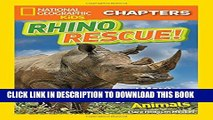 [PDF] National Geographic Kids Chapters: Rhino Rescue: And More True Stories of Saving Animals