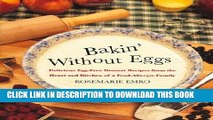 [PDF] Bakin  Without Eggs: Delicious Egg-Free Dessert Recipes from the Heart and Kitchen of a