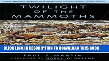 [PDF] Twilight of the Mammoths:: Ice Age Extinctions and the Rewilding of America (Organisms and