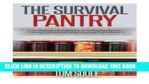 [PDF] The Survival Pantry: The Ultimate Guide for Beginners on Food Storage, Canning and
