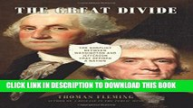 [Read PDF] The Great Divide: The Conflict between Washington and Jefferson that Defined a Nation