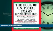 eBook Download The Book of U.S. Postal Exams and Post Office Jobs: How to Be a Top Scorer on