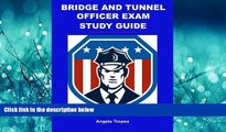 Enjoyed Read Bridge and Tunnel Officer Exam Study Guide