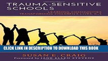 Collection Book Trauma-Sensitive Schools: Learning Communities Transforming Children s Lives, K - 5