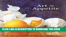 [PDF] Art and Appetite: American Painting, Culture, and Cuisine (Art Institute of Chicago) Popular