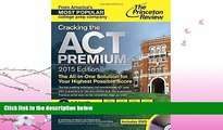 read here  Cracking the ACT Premium Edition with 8 Practice Tests and DVD, 2015 (College Test