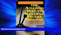 Enjoyed Read The Amazing Way to Reverse Heart Disease Naturally: Beyond the Hypertension Hype: Why