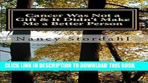 Collection Book Cancer Was Not a Gift   It Didn t Make Me a Better Person: A memoir about cancer