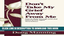 [PDF] Don t Take My Grief Away From Me Popular Online