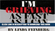[PDF] I m Grieving as Fast as I Can: How Young Widows and Widowers Can Cope and Heal Popular Online