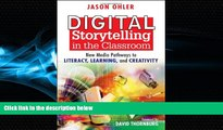 READ book  Digital Storytelling in the Classroom: New Media Pathways to Literacy, Learning, and
