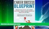 Big Deals  Career Success Blueprint: Discover your passion, do multiple  internships, create a