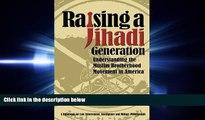 FULL ONLINE  Raising a Jihadi Generation: Understanding the Muslim Brotherhood Movement in America