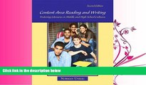 complete  Content Area Reading and Writing: Fostering Literacies in Middle and High School