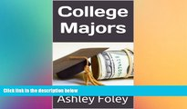 Big Deals  College Majors: The Best College Majors and How to Choose your Major  Best Seller Books