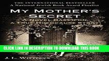 PDF] My Mother s Secret: A Novel Based on a True Holocaust
