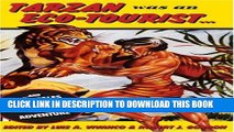 [PDF] Tarzan Was an Eco-tourist: ...and Other Tales in the Anthropology of Adventure Full Online