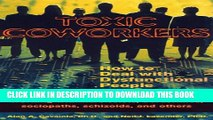 New Book Toxic Coworkers: How to Deal with Dysfunctional People on the Job