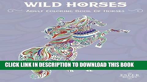 [PDF] Wild Horses: An Adult Coloring Book of Horses Popular Online