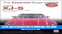 [PDF] Jaguar XJ-S: All 6- and 12-cylinder models 1975 to 1996 (The Essential Buyer s Guide) Full