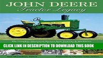 [PDF] John Deere Tractor Legacy: The Complete Illustrated History from Tractors and Machinery to