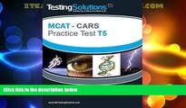 Must Have PDF  T5 - MCAT CARS - Critical Analysis and Reasoning Skills Practice Test T5  Best