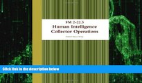 Big Deals  Fm 2-22.3 Human Intelligence Collector Operations  Free Full Read Most Wanted