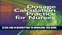 New Book Dosage Calculation Practices for Nurses (Available Titles 321 Calc!Dosage Calculations