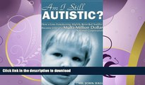 READ  Am I Still Autistic? How a Low-Functioning, Slightly Retarded Toddler Became the CEO of a