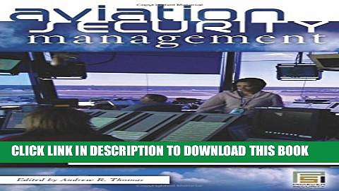 [New] Aviation Security Management [3 volumes] (Praeger Security International) Exclusive Online