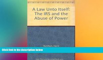 Big Deals  A Law Unto Itself: The IRS and the Abuse of Power  Best Seller Books Most Wanted