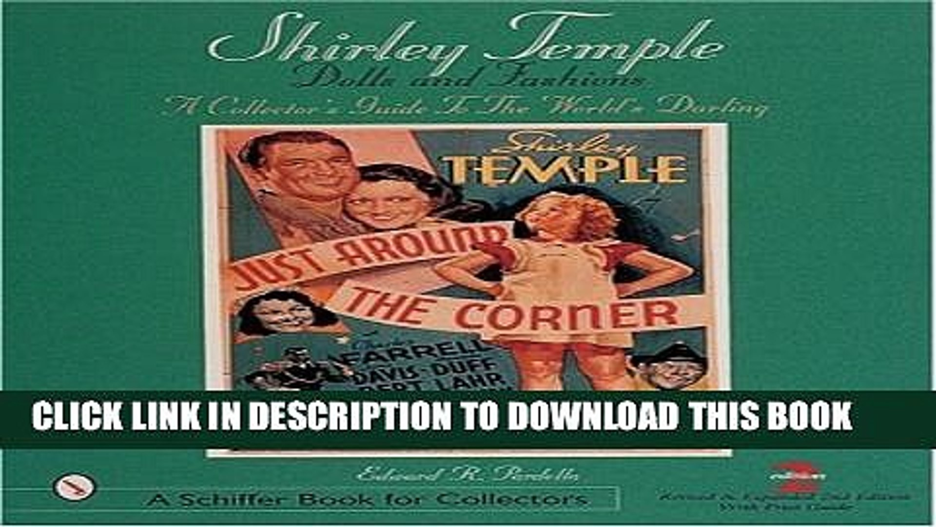 [PDF] Shirley Temple Dolls and Fashions: A Collector s Guide to the World s Darling (Schiffer Book