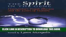 New Book The Spirit in the Gene: Humanity s Proud Illusion and the Laws of Nature (Comstock Book)