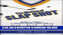[PDF] The Making of Slap Shot: Behind the Scenes of the Greatest Hockey Movie Ever Made Popular