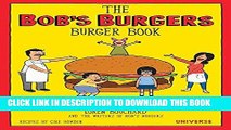 [PDF] The Bob s Burgers Burger Book: Real Recipes for Joke Burgers Full Colection