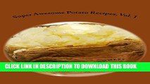 [PDF] Super Awesome Potato Recipes, Vol. 1: Cooking Baked, Fried, Boiled or Mashed Potatoes for