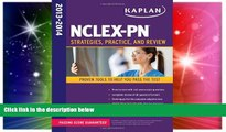 Big Deals  NCLEX-PN 2013-2014 (Kaplan NCLEX-PN Exam)  Free Full Read Most Wanted