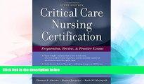 Big Deals  Critical Care Nursing Certification: Preparation, Review and Practice Exams (Critical