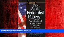 READ THE NEW BOOK The Anti-Federalist Papers and the Constitutional Convention Debates (Signet