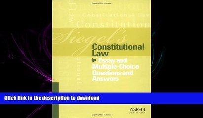 READ ONLINE Constitutional Law: Essay and Multiple-choice Questions and Answers (Siegel s) READ