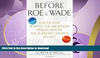 READ ONLINE Before Roe v. Wade: Voices that Shaped the Abortion Debate Before the Supreme Court s