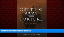 EBOOK ONLINE Getting Away with Torture: Secret Government, War Crimes, and the Rule of Law READ