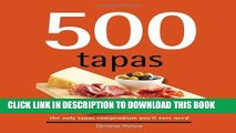 [PDF] 500 Tapas: The Only Tapas Compendium You ll Ever Need Full Colection