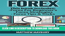 [PDF] Forex: Guide - 3 Manuscripts: A Beginner s Guide To Forex Trading, Forex Trading Strategies,