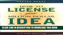 [PDF] How to License Your Million Dollar Idea: Everything You Need To Know To Turn a Simple Idea