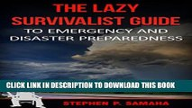 [Read PDF] The Lazy Survivalist Guide: To Emergency and Disaster Preparedness (The Lazy