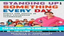[PDF] Standing Up for Something Every Day: Ethics and Justice in Early Childhood Classrooms (Early