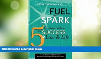 Fuel the Spark: 5 Guiding Values for Success in Law & Life